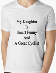 My Daughter Is Smart Funny And A Great Cyclist  Mens V-Neck T-Shirt