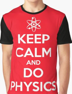 Keep Calm and Do Physics Graphic T-Shirt