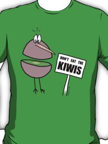 Don't Eat The Kiwis T-Shirt