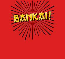 Bankai! Unisex T-Shirt