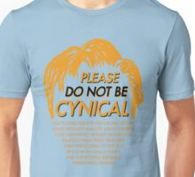 Please Do Not Be Cynical Unisex T-Shirt