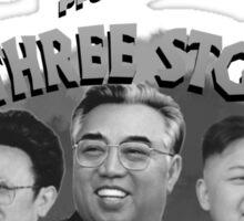 The Three Stooges, North Korea style! Sticker