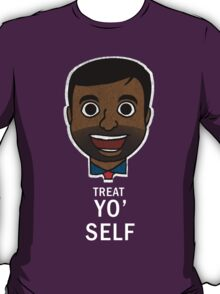 Treat Yo' Self! T-Shirt