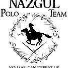Nazgul Polo Team by fickleheart