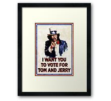 I Want You To Vote For Tom And Jerry (distressed) Framed Print