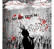 Life , you have killed me Photographic Print