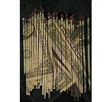 MONEY TO BURN  Photographic Print