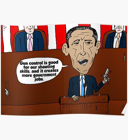 Barack Obama caricature on guns and government jobs Poster