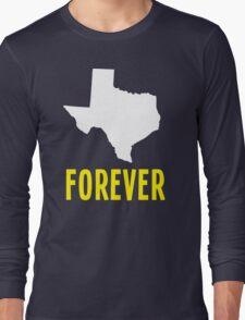 Texas Forever Long Sleeve T-Shirt