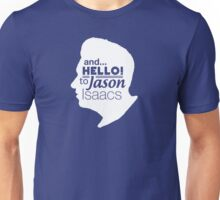 Mark Kermode - and hello to Jason Isaacs  Unisex T-Shirt