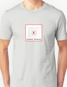 Content Missing - Geeky Tee T-Shirt