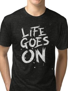 Life Goes On Tri-blend T-Shirt