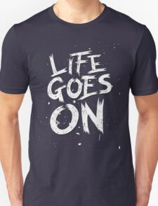 Life Goes On Unisex T-Shirt