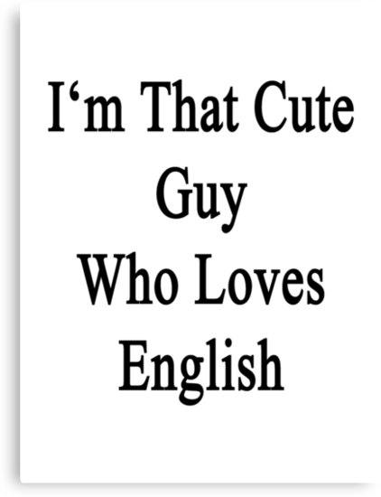 I'm That Cute Guy Who Loves English by supernova23