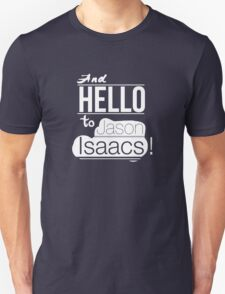 And hello to Jason Isaacs Unisex T-Shirt