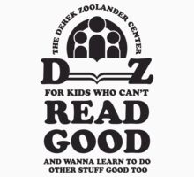 Derek Zoolander Center For Kids Who Can't Read Good by Look Human