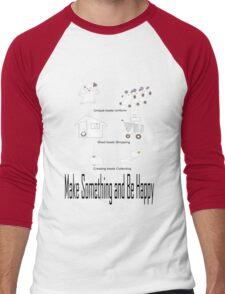 Make Something and Be Happy Men's Baseball ¾ T-Shirt