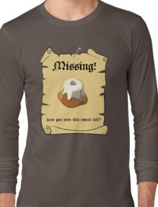 Where is my sweet roll? Long Sleeve T-Shirt