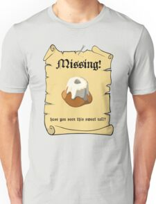 Where is my sweet roll? Unisex T-Shirt