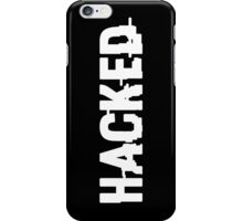 hacked -w iPhone Case/Skin