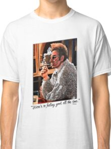 Here's to Feeling Good All the Time Classic T-Shirt