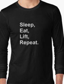 Sleep, eat, lift, repeat. Long Sleeve T-Shirt