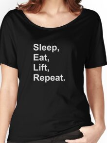 Sleep, eat, lift, repeat. Women's Relaxed Fit T-Shirt