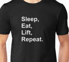 Sleep, eat, lift, repeat. Unisex T-Shirt