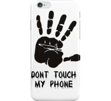 Dont Touch iPhone Case/Skin