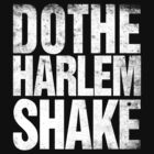 Do The Harlem Shake by personalized