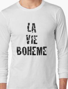 La Vie Boheme - Rent - Black Typography design Long Sleeve T-Shirt