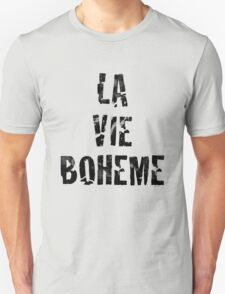 La Vie Boheme - Rent - Black Typography design T-Shirt