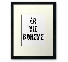 La Vie Boheme - Rent - Black Typography design Framed Print