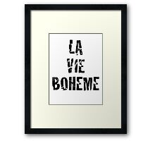La Vie Boheme - Rent - Black Typography design Framed Print