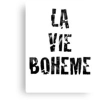 La Vie Boheme - Rent - Black Typography design Canvas Print