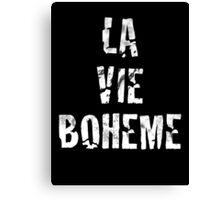 La Vie Boheme - Rent - White Typography design Canvas Print
