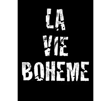 La Vie Boheme - Rent - White Typography design Photographic Print