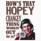 George Bush Hopey Changey Thing by midniteoil