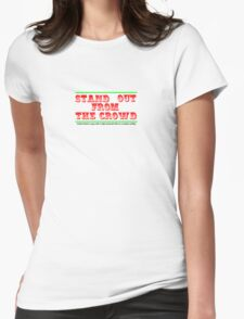 Stand Out from the Crowd Womens Fitted T-Shirt