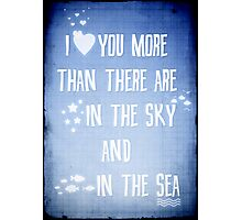 I ♥ you more Photographic Print