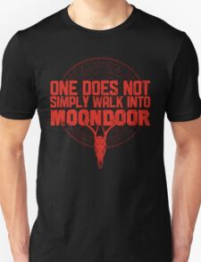One Does Not Simply Walk Into Moondoor T-Shirt