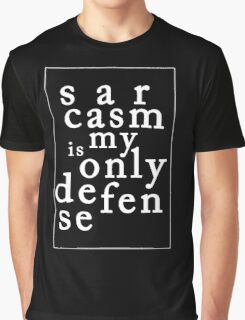 Sarcasm is my Only Defense Graphic T-Shirt