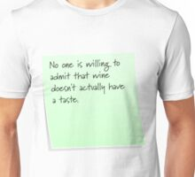 Wine doesn't have a taste Unisex T-Shirt