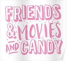 FRIENDS and MOVIES and CANDY Poster