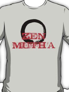 Zen Mutha T-Shirt