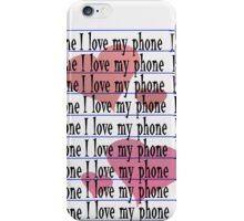 I Love My Phone (iPhone/iPod) iPhone Case/Skin