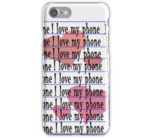 I Love My Phone (iPhone/iPod) iPhone Case/Skin