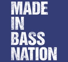 Made In Bass Nation  by DropBass