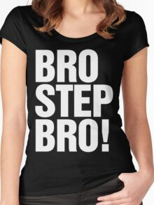 Brostep Bro!  Women's Fitted Scoop T-Shirt