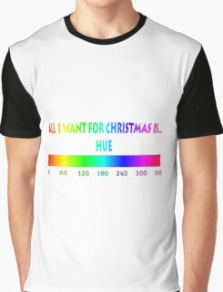 All I want for Christmas is HUE Graphic T-Shirt